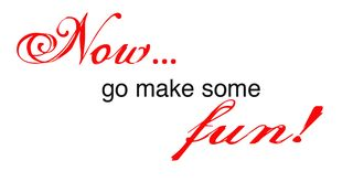 Go make some fun